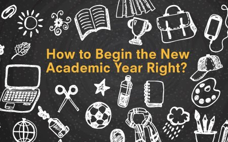 How to Begin the New Academic Year Right?