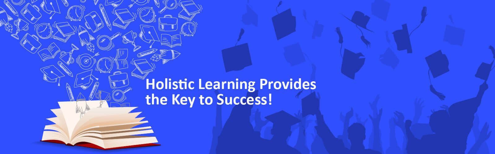 Holistic Learning Provides the Key to Success!